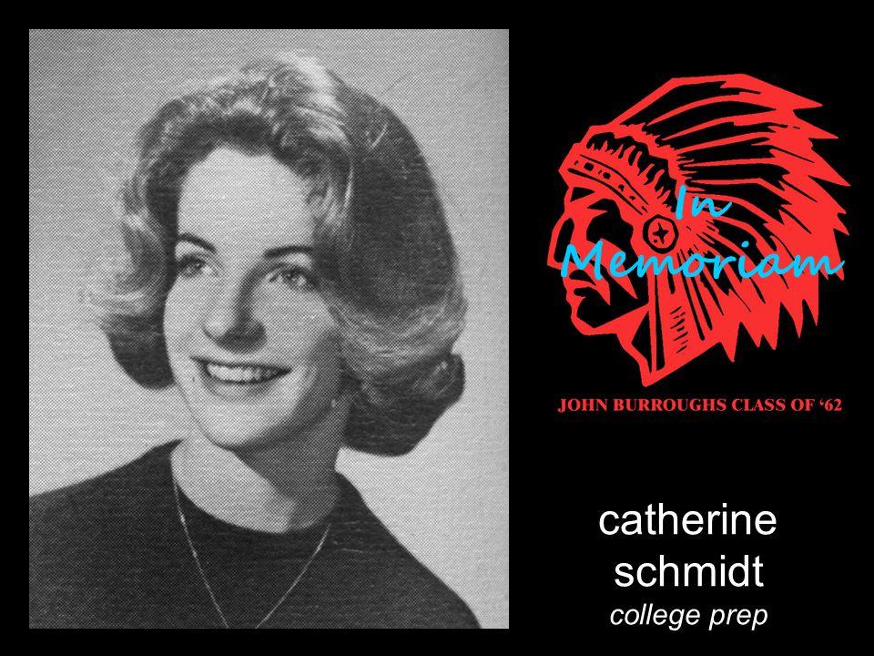 catherine schmidt college prep In Memoriam
