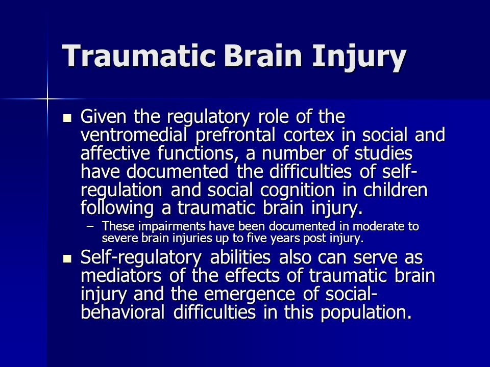 Traumatic Brain Injury Given the regulatory role of the ventromedial prefrontal cortex in social and affective functions, a number of studies have doc