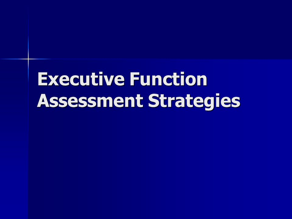 Executive Function Assessment Strategies
