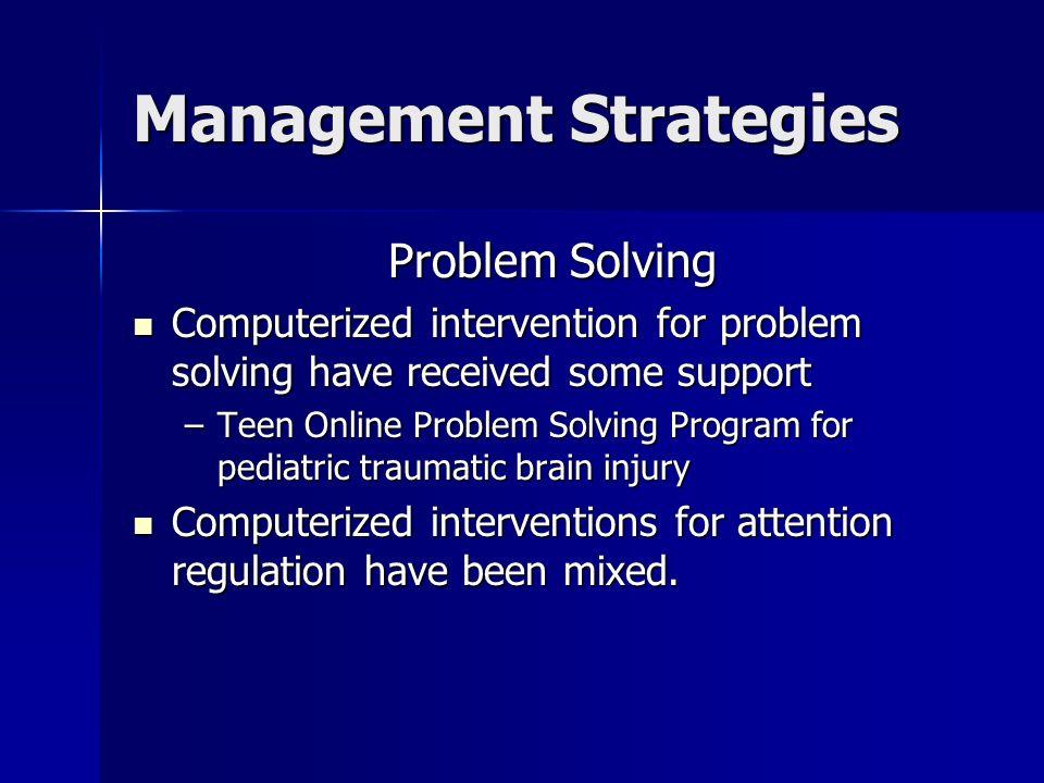 Management Strategies Problem Solving Computerized intervention for problem solving have received some support Computerized intervention for problem s