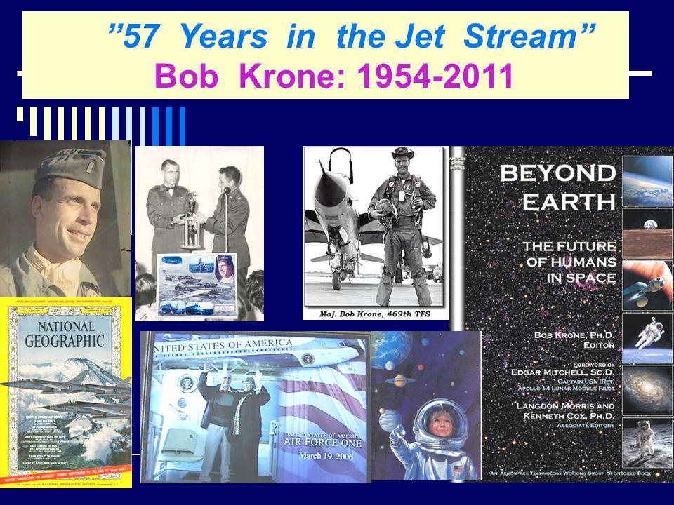 57 Years in the Jet Stream Bob Krone: 1954-2011