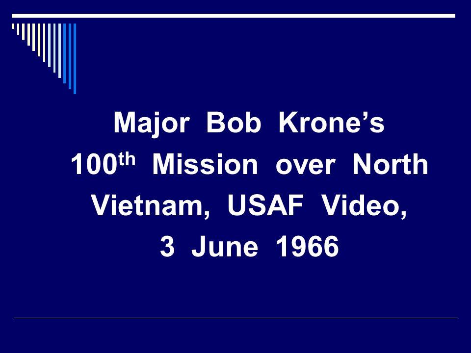 Major Bob Krones 100 th Mission over North Vietnam, USAF Video, 3 June 1966