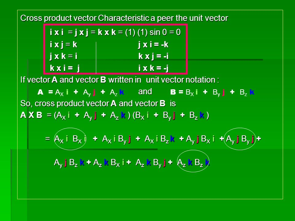 Cross Product Vector Cross Product vector gives a new vector result, therefore the dot product vector is also called vector product.