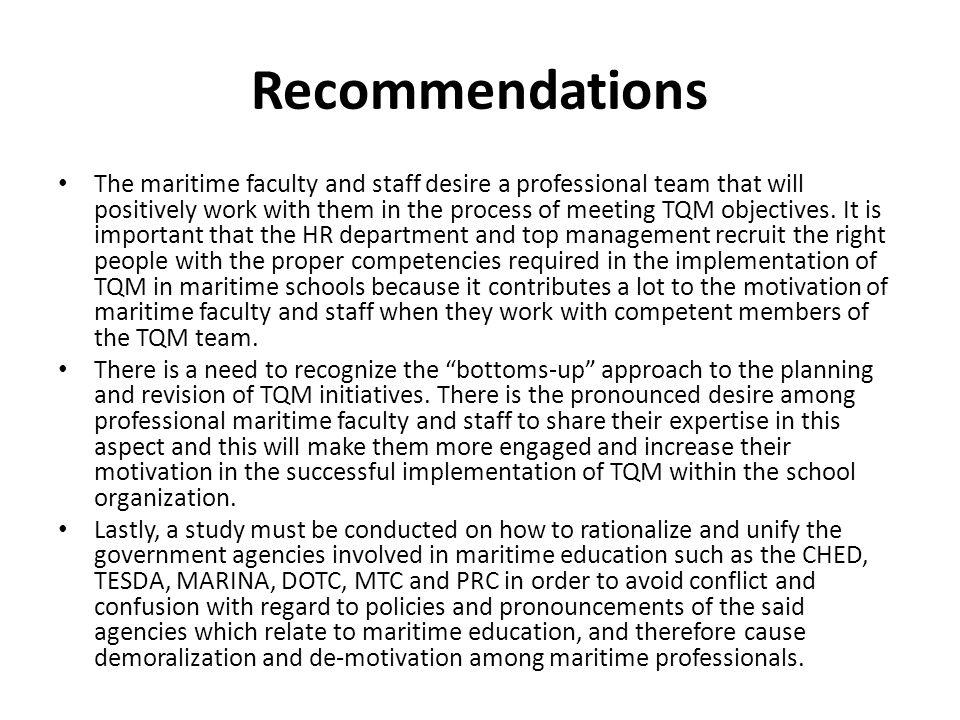 Recommendations The maritime faculty and staff desire a professional team that will positively work with them in the process of meeting TQM objectives