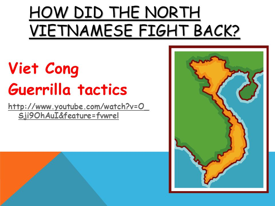 HOW DID THE NORTH VIETNAMESE FIGHT BACK.