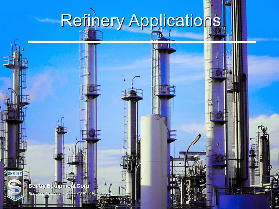 Sentry Equipment Corp Sampling Solutions Specialty Heat Exchangers Refinery Applications