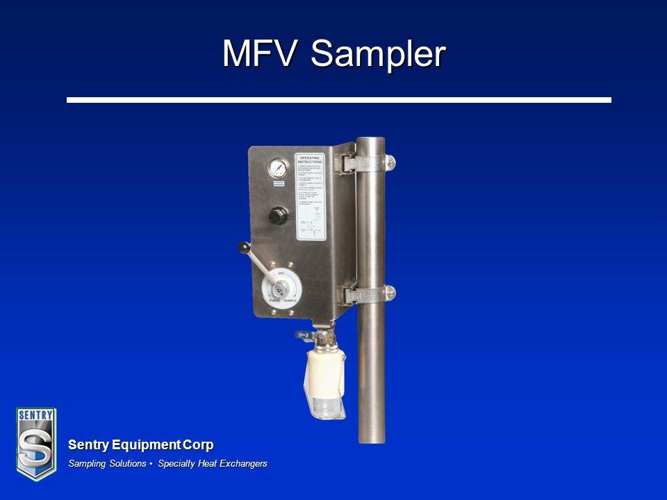Sentry Equipment Corp Sampling Solutions Specialty Heat Exchangers MFV Sampler