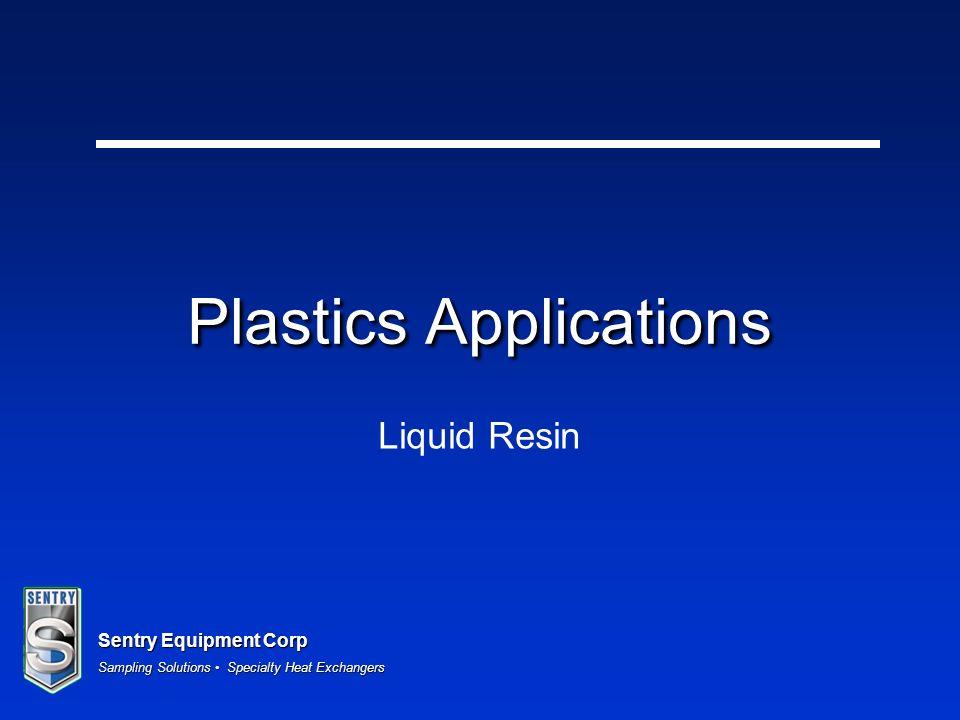 Sentry Equipment Corp Sampling Solutions Specialty Heat Exchangers Plastics Applications Liquid Resin