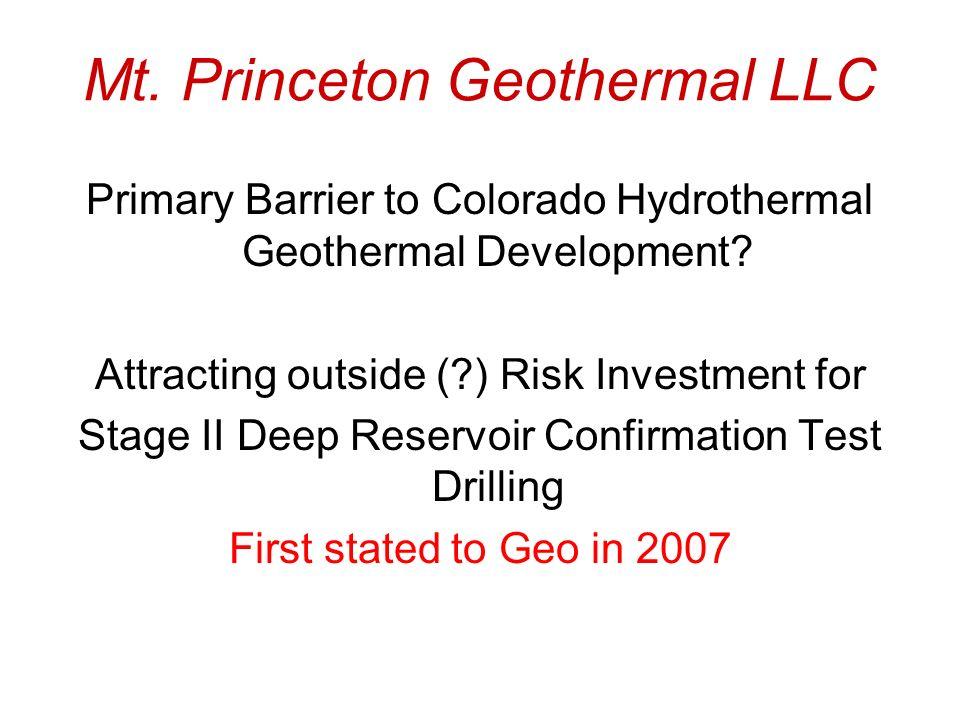 Mt.Princeton Geothermal LLC Primary Barrier to Colorado Hydrothermal Geothermal Development.