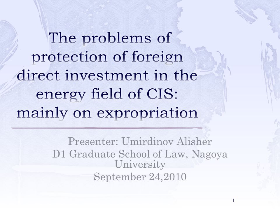 Presenter: Umirdinov Alisher D1 Graduate School of Law, Nagoya University September 24,2010 1