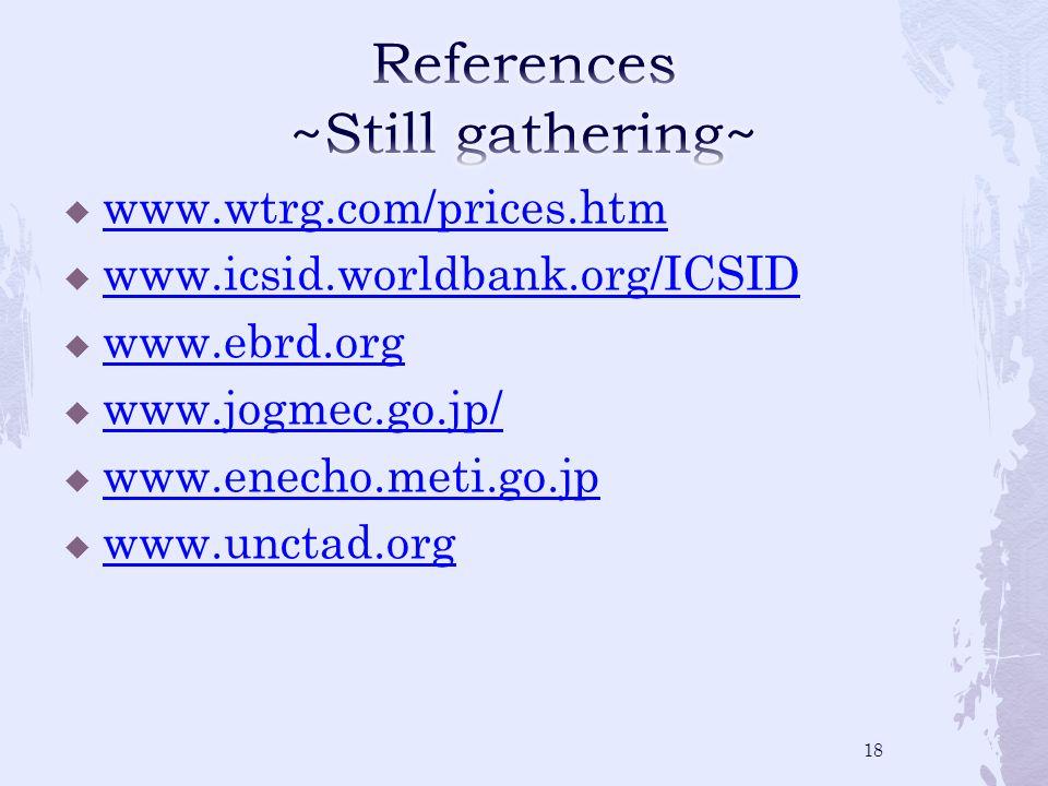 www.wtrg.com/prices.htm www.icsid.worldbank.org/ICSID www.ebrd.org www.jogmec.go.jp/ www.enecho.meti.go.jp www.unctad.org 18