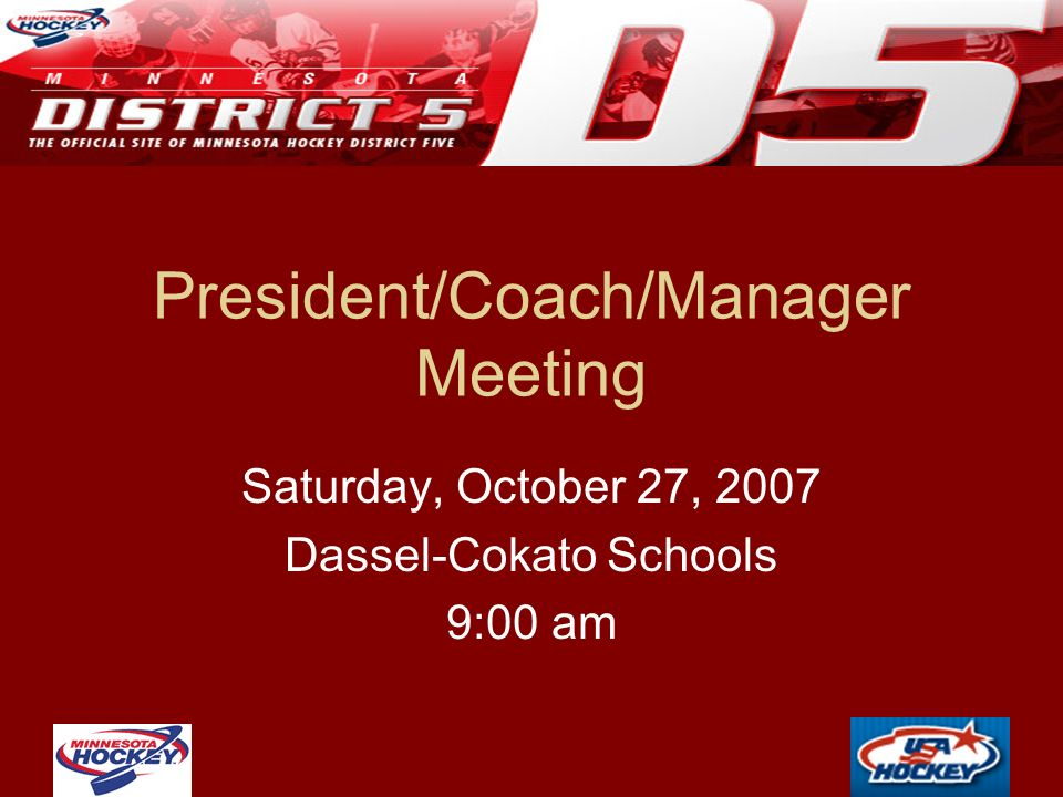 President/Coach/Manager Meeting Saturday, October 27, 2007 Dassel-Cokato Schools 9:00 am