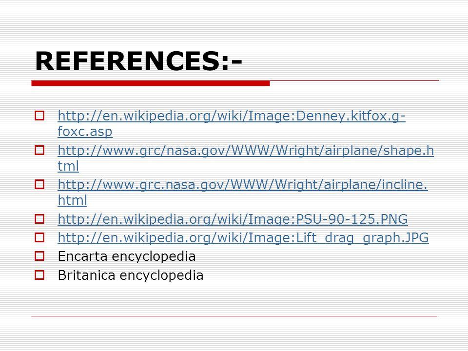 REFERENCES:- http://en.wikipedia.org/wiki/Image:Denney.kitfox.g- foxc.asp http://en.wikipedia.org/wiki/Image:Denney.kitfox.g- foxc.asp http://www.grc/