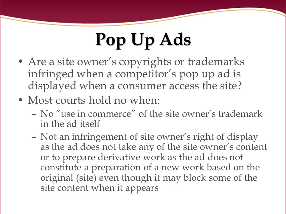 Are a site owners copyrights or trademarks infringed when a competitors pop up ad is displayed when a consumer access the site.