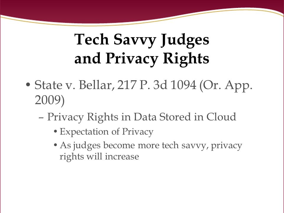 Tech Savvy Judges and Privacy Rights State v. Bellar, 217 P.