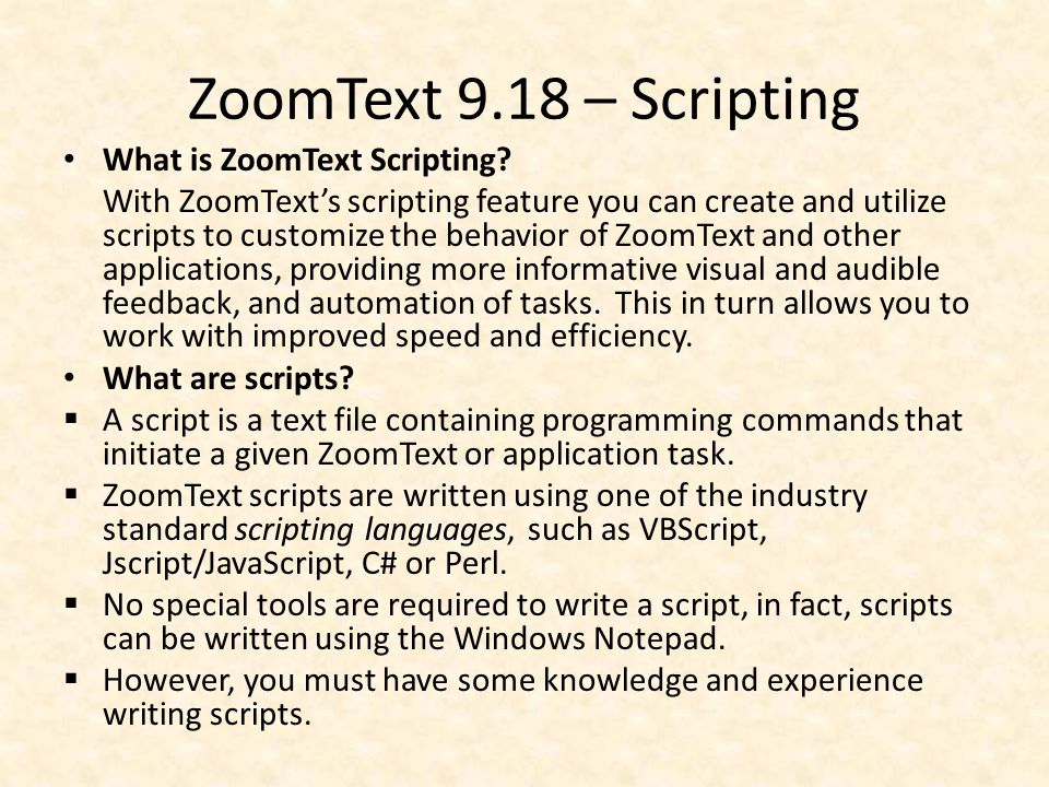 ZoomText 9.18 – Scripting What is ZoomText Scripting.