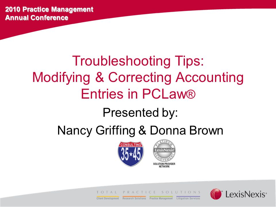 2010 Practice Management Annual Conference G/L Account Types Changing Account Types