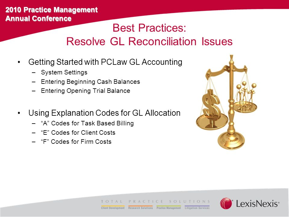 2010 Practice Management Annual Conference Best Practices: Resolve GL Reconciliation Issues