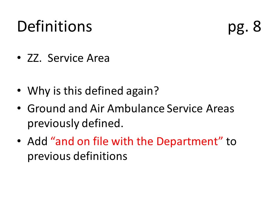 Definitions pg. 8 ZZ. Service Area Why is this defined again.