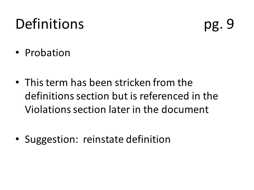 Definitions pg. 9 Probation This term has been stricken from the definitions section but is referenced in the Violations section later in the document