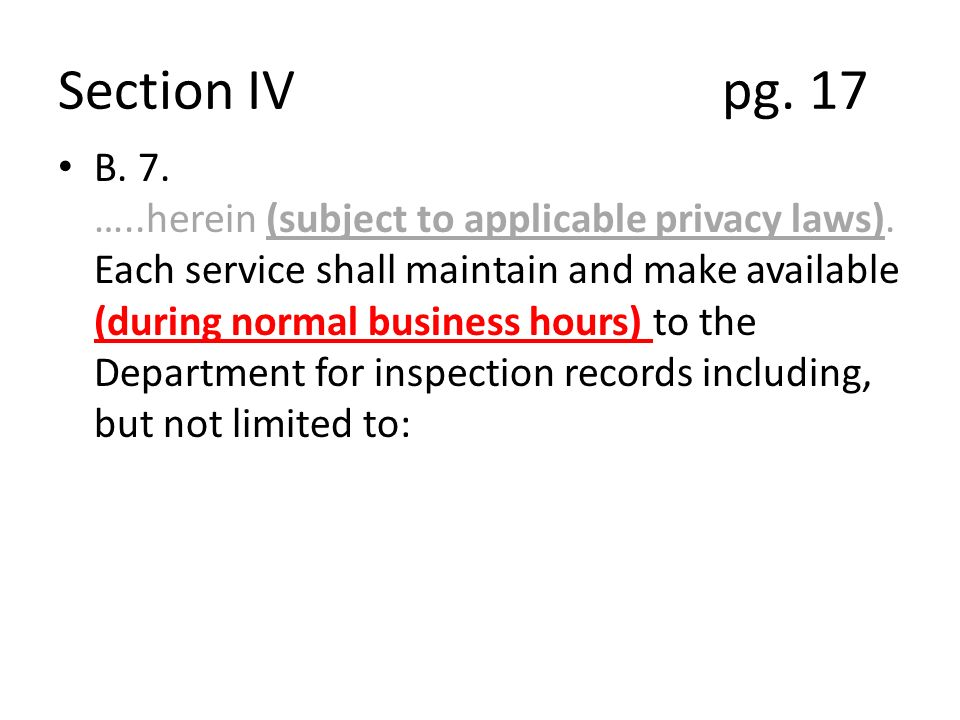 Section IV pg. 17 B. 7. …..herein (subject to applicable privacy laws).