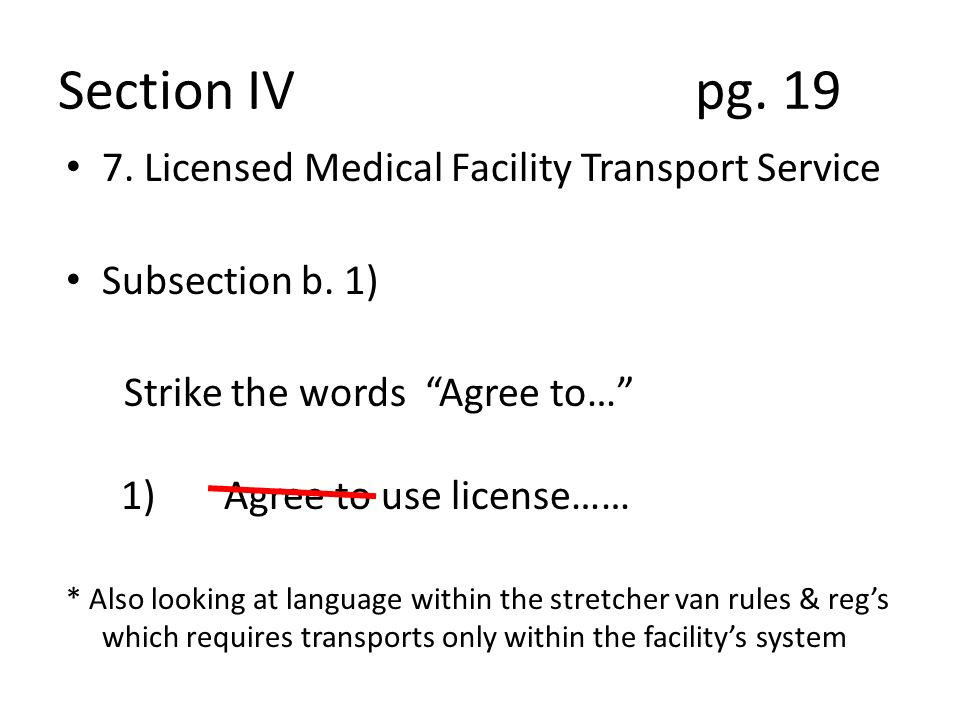 Section IV pg. 19 7. Licensed Medical Facility Transport Service Subsection b.