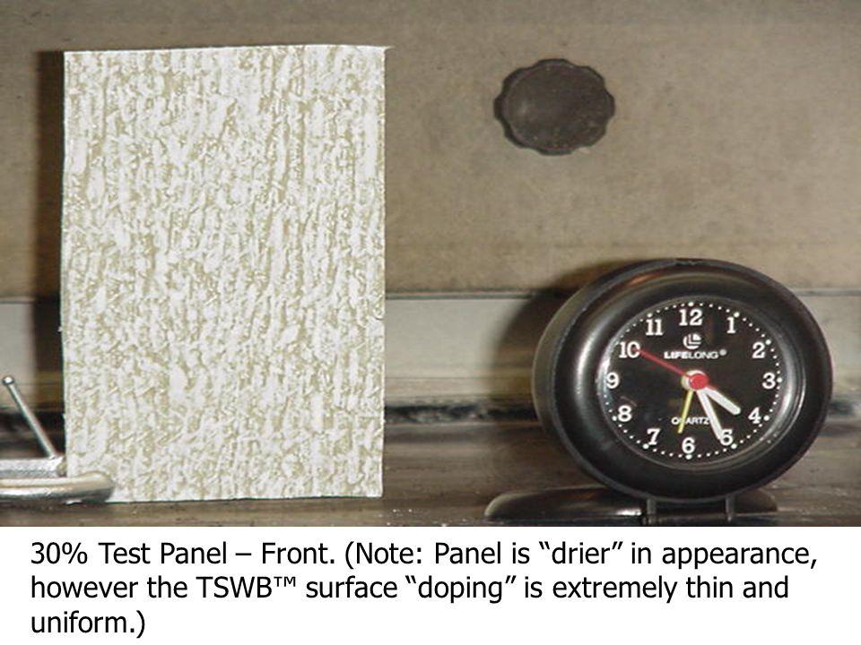 30% TSWB / VE Panel. Note slightly drier appearance