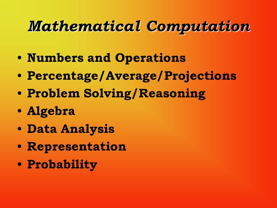 Mathematical Computation Numbers and Operations Percentage/Average/Projections Problem Solving/Reasoning Algebra Data Analysis Representation Probability