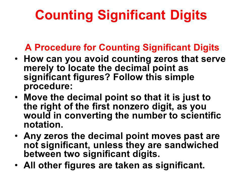 Counting Significant Digits A Procedure for Counting Significant Digits How can you avoid counting zeros that serve merely to locate the decimal point