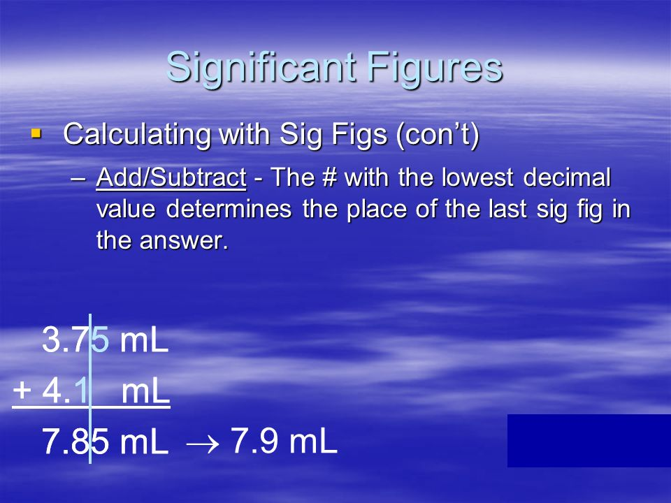 Sig Fig Practice #2 Calculation Calculator says: Answer Calculation Calculator says: Answer 3.24 m x 7.0 m ____ m 2 __ m 2 3.24 m x 7.0 m ____ m 2 __
