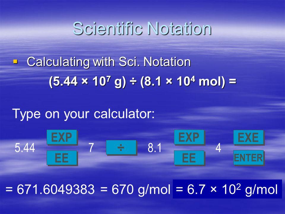 Scientific Notation 7. 2,400,000 g 8. 0.00256 kg 9.7 10 -5 km 10.6.2 10 4 mm Practice Problems ________ g ________ g ________ kg ________ km _______ m