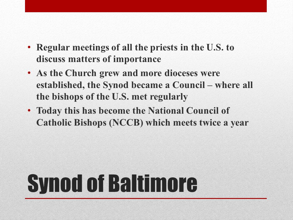 Synod of Baltimore Regular meetings of all the priests in the U.S.