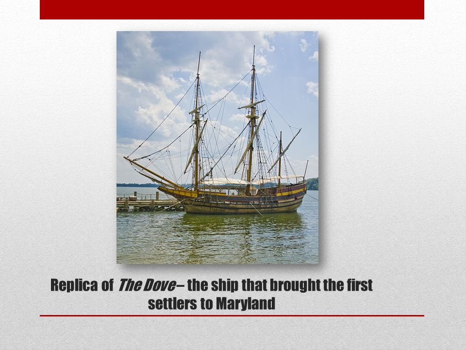 Replica of The Dove – the ship that brought the first settlers to Maryland