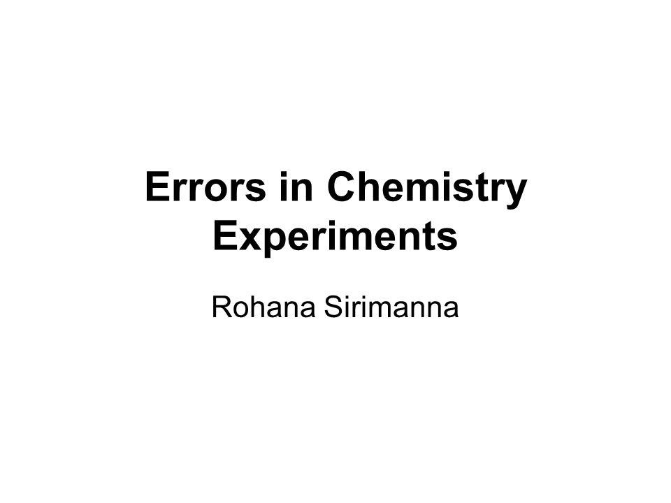 Errors in Chemistry Experiments Rohana Sirimanna