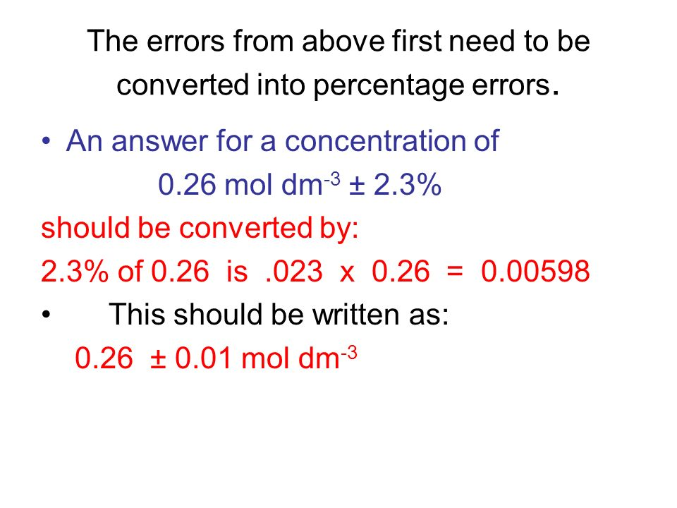 The errors from above first need to be converted into percentage errors.