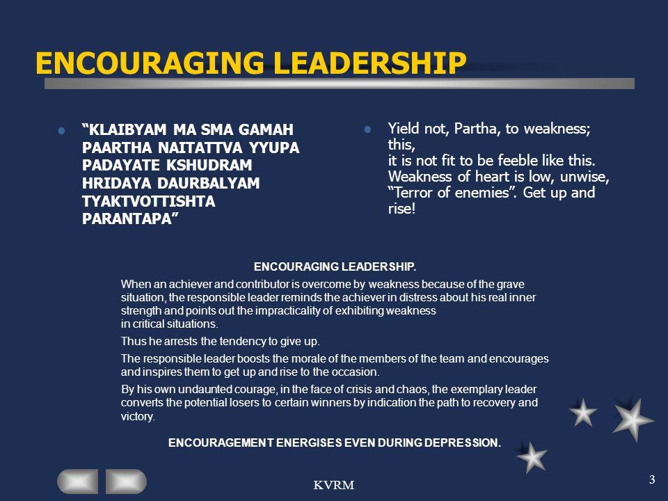 KVRM 3 ENCOURAGING LEADERSHIP KLAIBYAM MA SMA GAMAH PAARTHA NAITATTVA YYUPA PADAYATE KSHUDRAM HRIDAYA DAURBALYAM TYAKTVOTTISHTA PARANTAPA Yield not, P