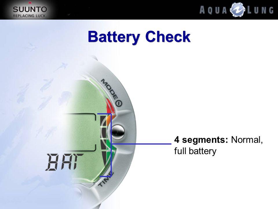 Battery Check 4 segments: Normal, full battery