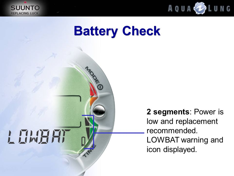 Battery Check 2 segments: Power is low and replacement recommended. LOWBAT warning and icon displayed.