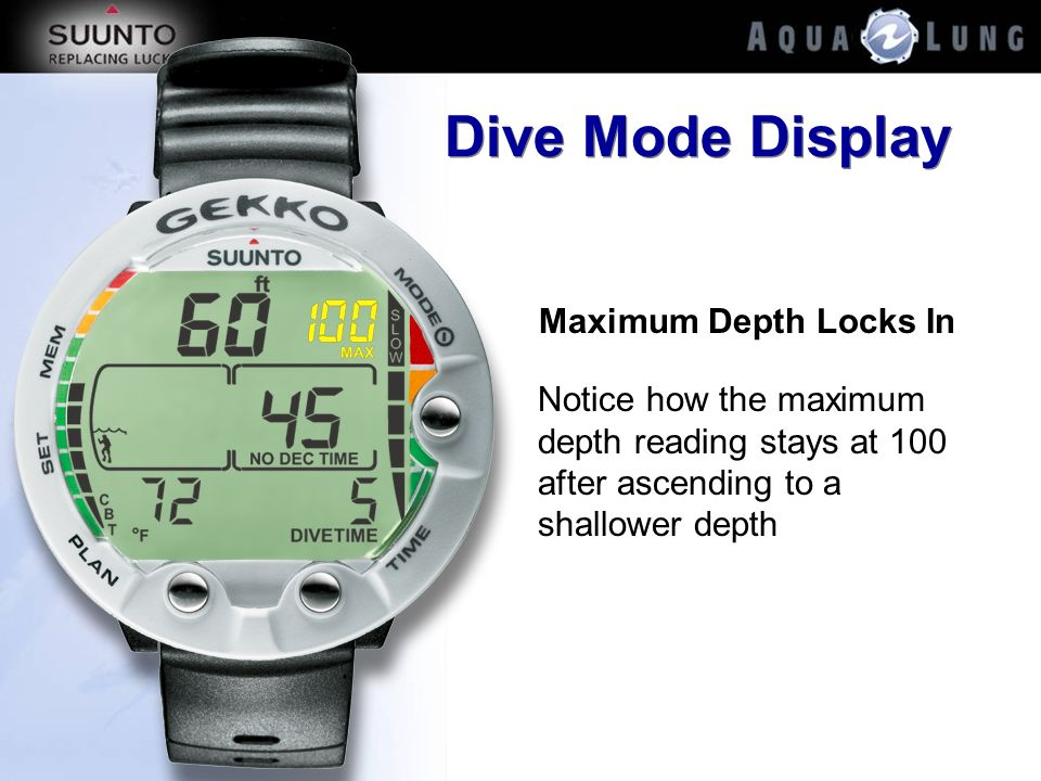 Maximum Depth Locks In Notice how the maximum depth reading stays at 100 after ascending to a shallower depth