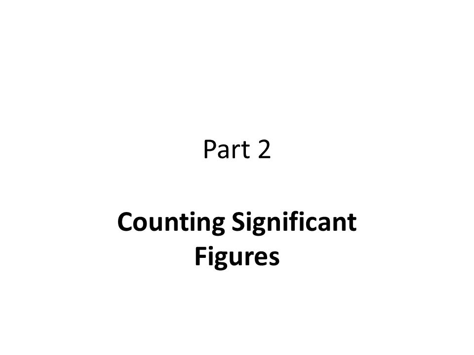 Part 2 Counting Significant Figures