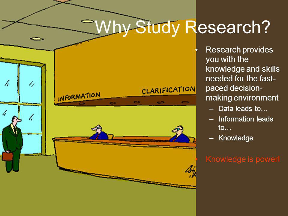 Objectives To understand the importance of business research as a management decision-making tool. To define business research. To understand the diff