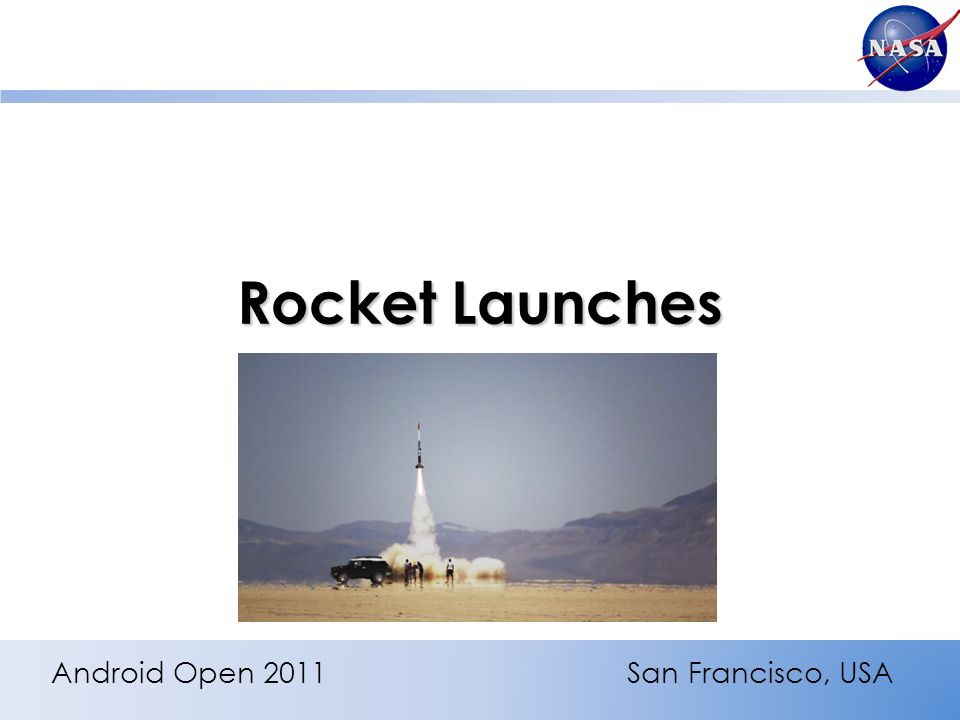 Rocket Launches Android Open 2011San Francisco, USA