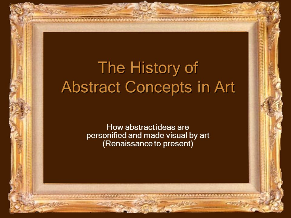 The History of Abstract Concepts in Art How abstract ideas are personified and made visual by art (Renaissance to present)