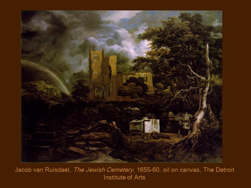 Jacob van Ruisdael, The Jewish Cemetery, 1655-60, oil on canvas, The Detroit Institute of Arts