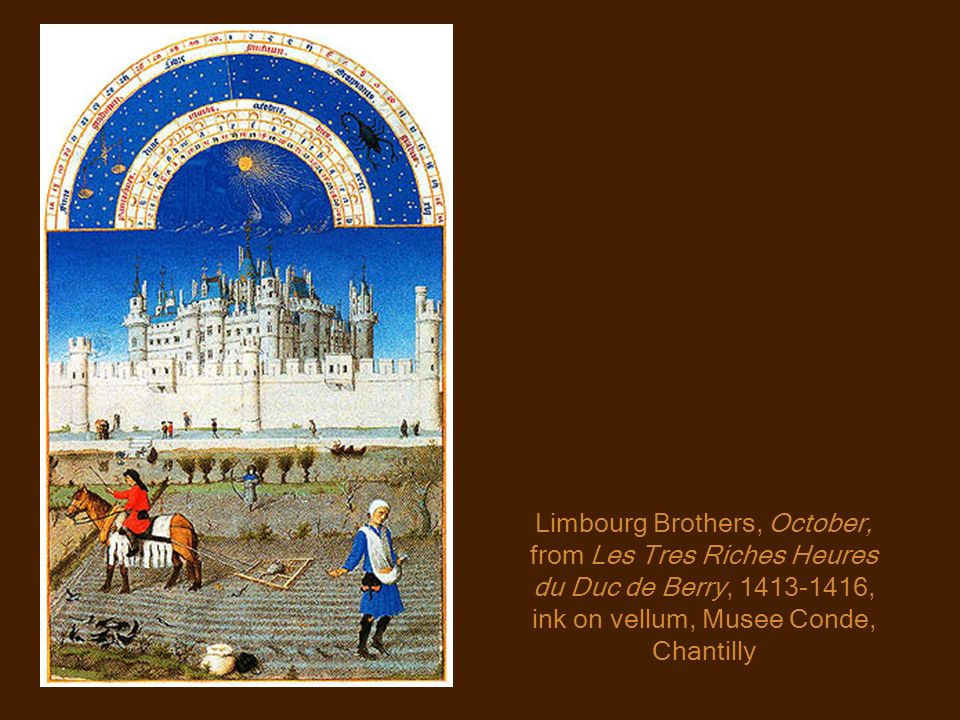 Limbourg Brothers, October, from Les Tres Riches Heures du Duc de Berry, 1413-1416, ink on vellum, Musee Conde, Chantilly