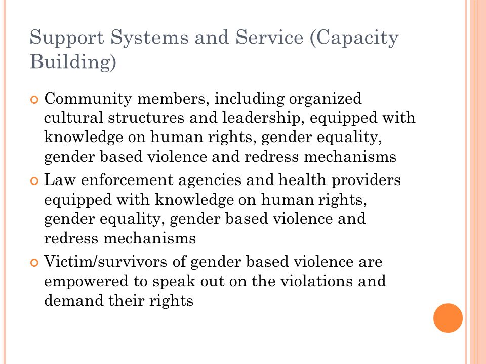 Support Systems and Service (Capacity Building) Community members, including organized cultural structures and leadership, equipped with knowledge on