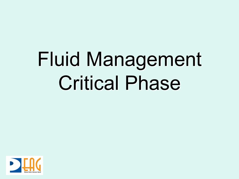 Fluid Management Critical Phase
