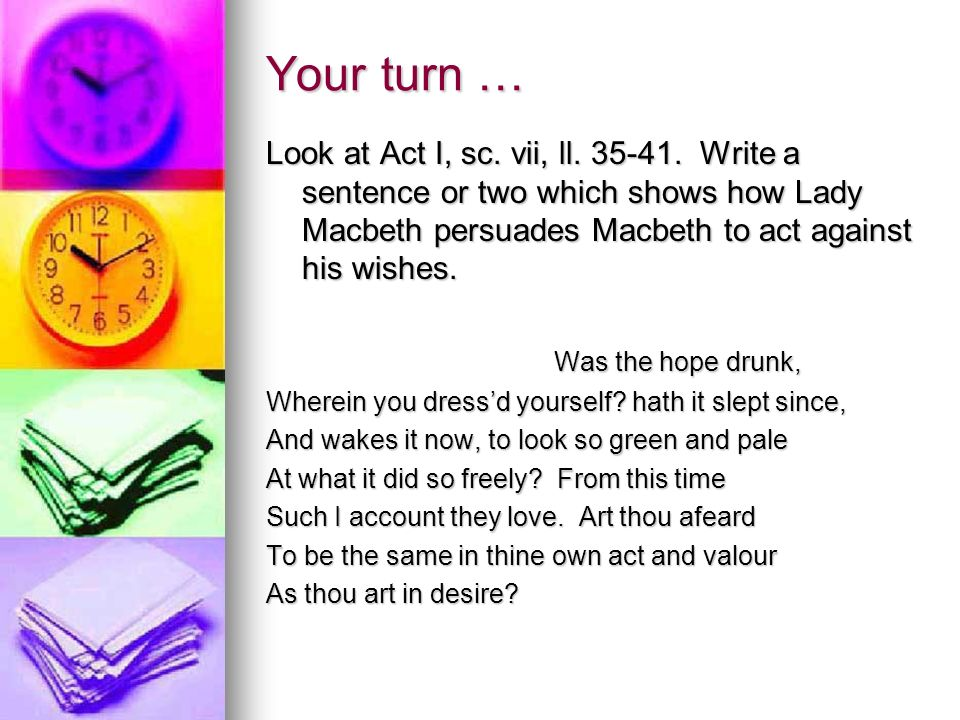 Your turn … Look at Act I, sc. vii, ll. 35-41.