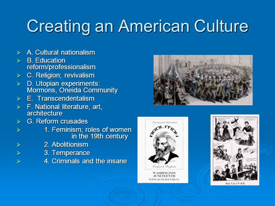 Creating an American Culture A. Cultural nationalism A.