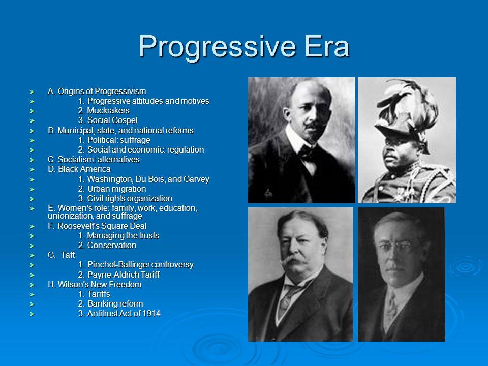 Progressive Era A. Origins of Progressivism A. Origins of Progressivism 1.